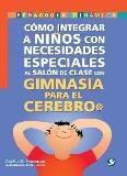 Cómo integrar a niños con necesidades especiales al salón de clases con Gimnasia para el Cerebro.